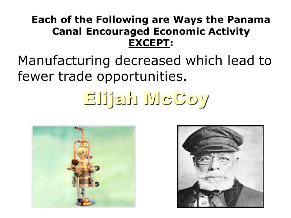 Each of the Following are Ways the Panama Canal Encouraged Economic Activity EXCEPT: