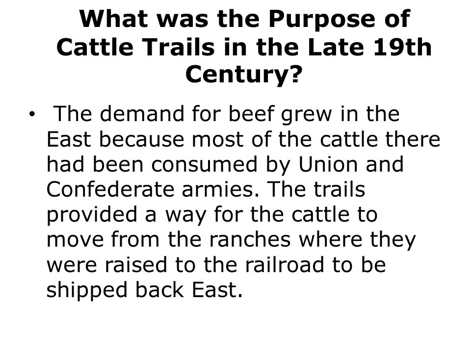 What was the Purpose of Cattle Trails in the Late 19th Century