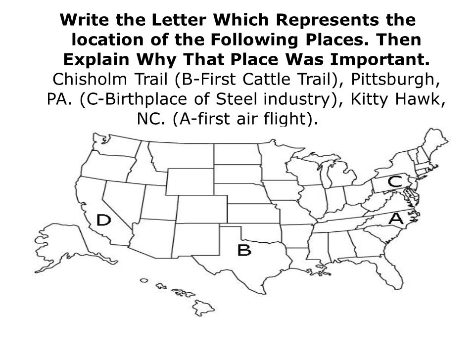 Write the Letter Which Represents the location of the Following Places