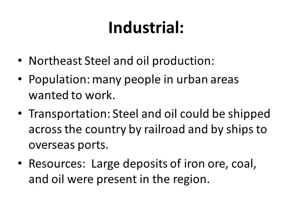 Industrial: Northeast Steel and oil production:
