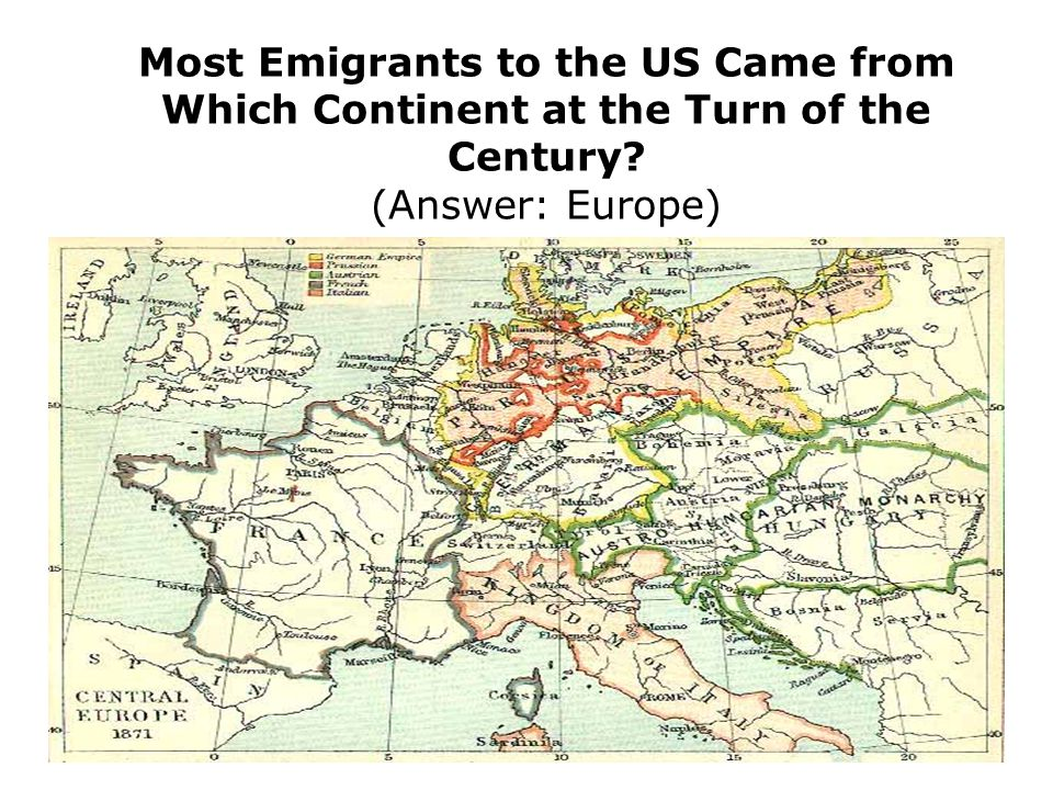 Most Emigrants to the US Came from Which Continent at the Turn of the Century (Answer: Europe)