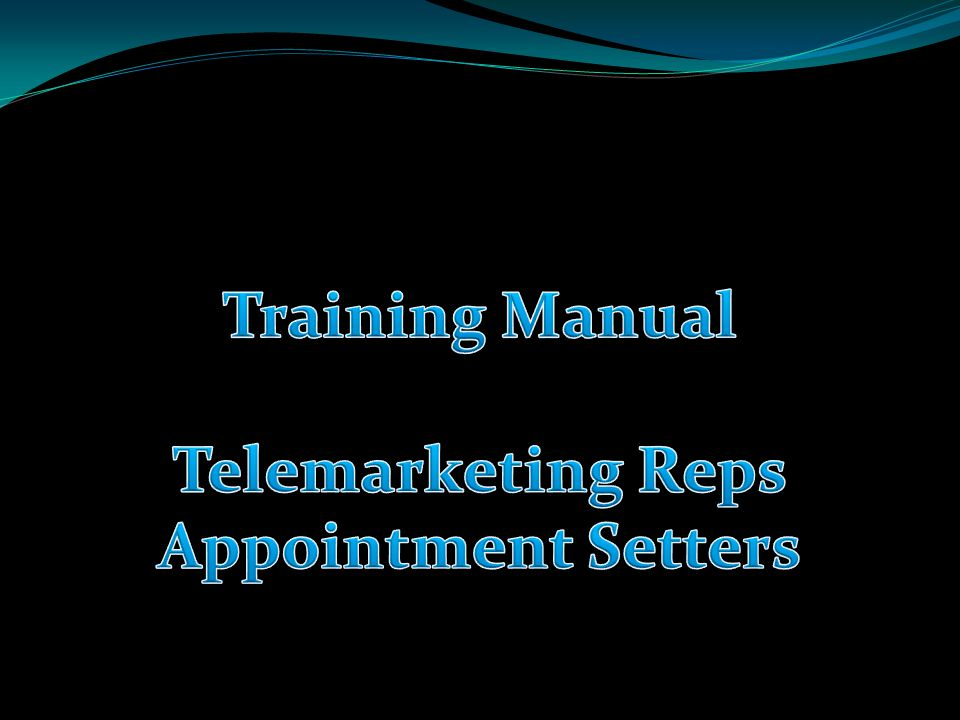 Training Manual Telemarketing Reps Appointment Setters