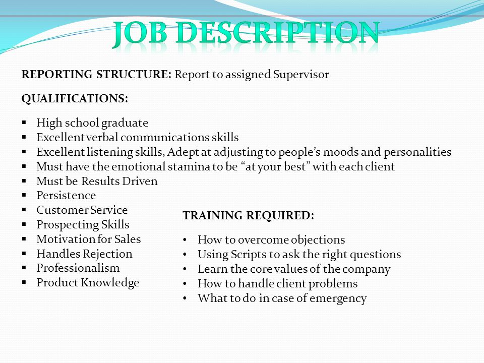 Job Description REPORTING STRUCTURE: Report to assigned Supervisor