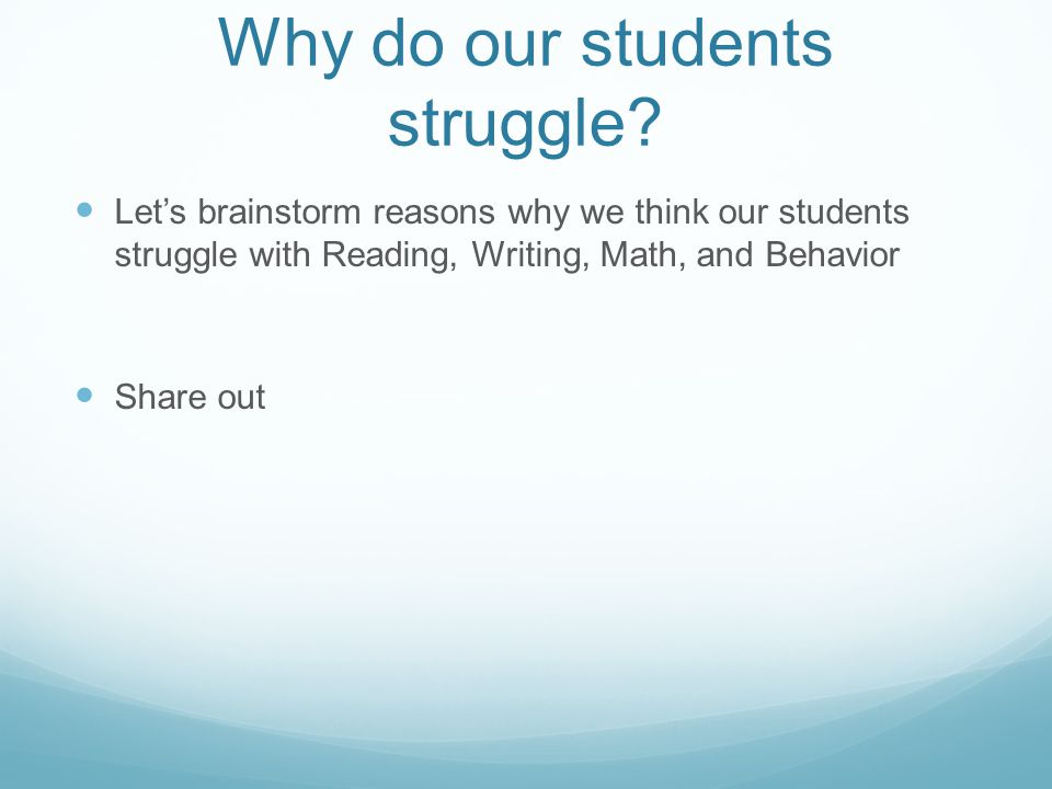 Why do our students struggle