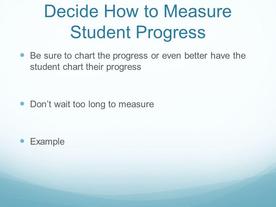 Decide How to Measure Student Progress