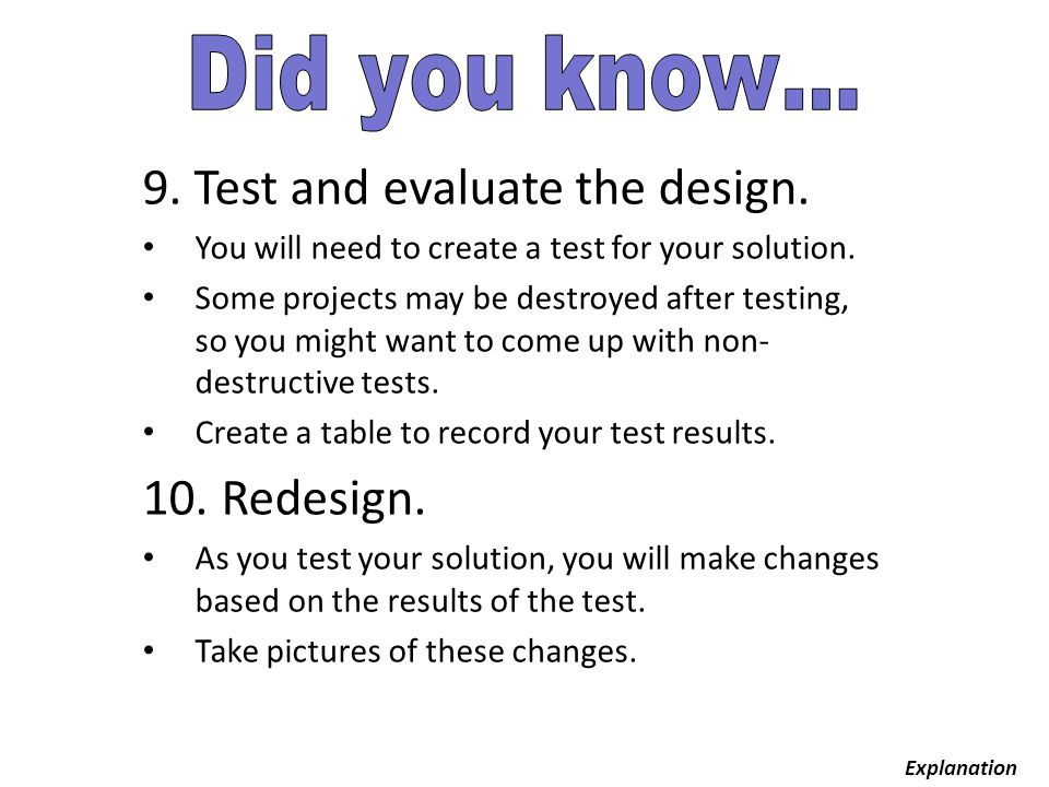9. Test and evaluate the design.