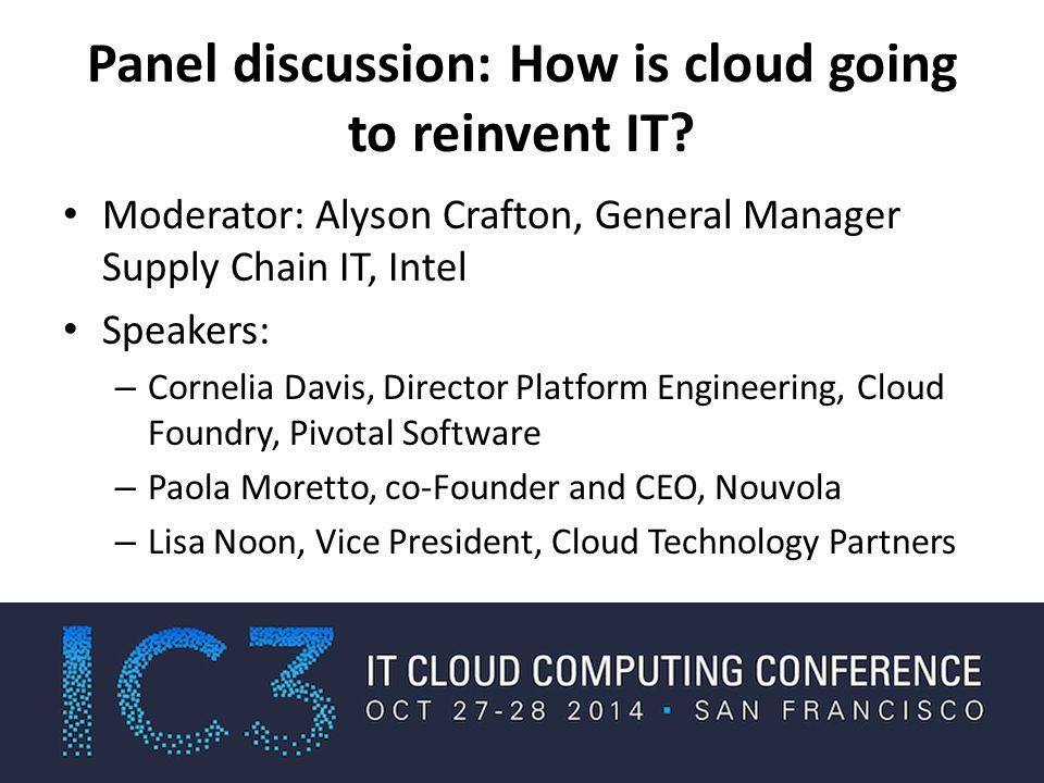 Panel discussion: How is cloud going to reinvent IT