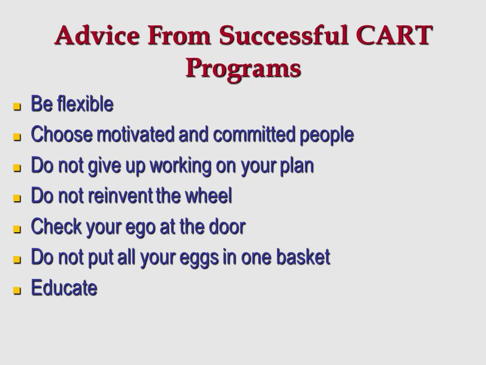 Advice From Successful CART Programs