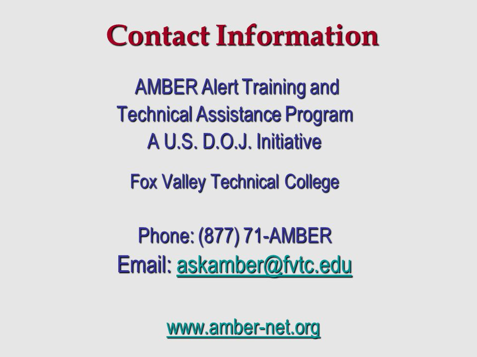 Contact Information AMBER Alert Training and. Technical Assistance Program. A U.S. D.O.J. Initiative.