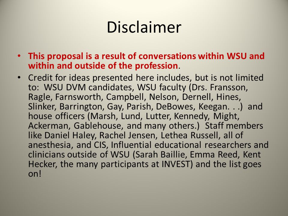Disclaimer This proposal is a result of conversations within WSU and within and outside of the profession.