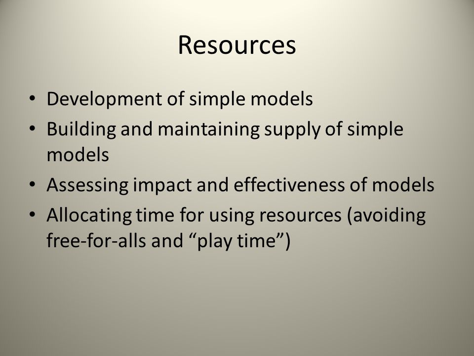 Resources Development of simple models