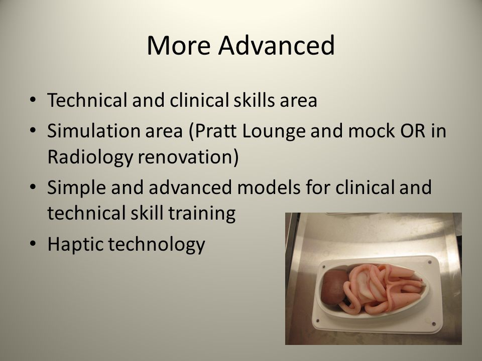 More Advanced Technical and clinical skills area