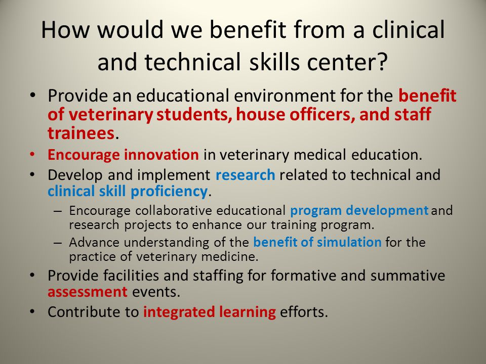 How would we benefit from a clinical and technical skills center