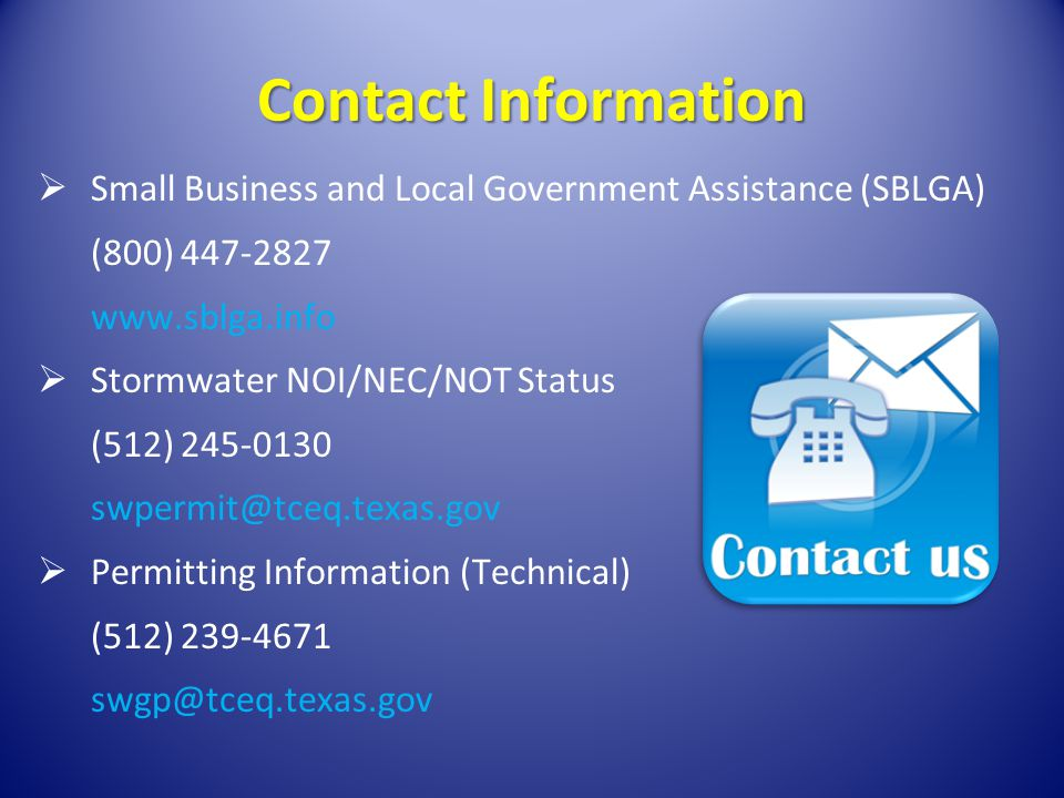 Contact Information Small Business and Local Government Assistance (SBLGA) (800) 447-2827. www.sblga.info.