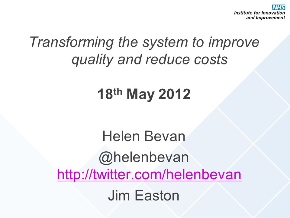 Transforming the system to improve quality and reduce costs