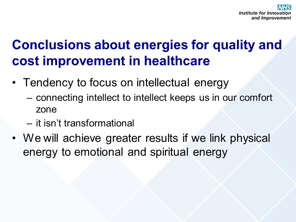 Conclusions about energies for quality and cost improvement in healthcare