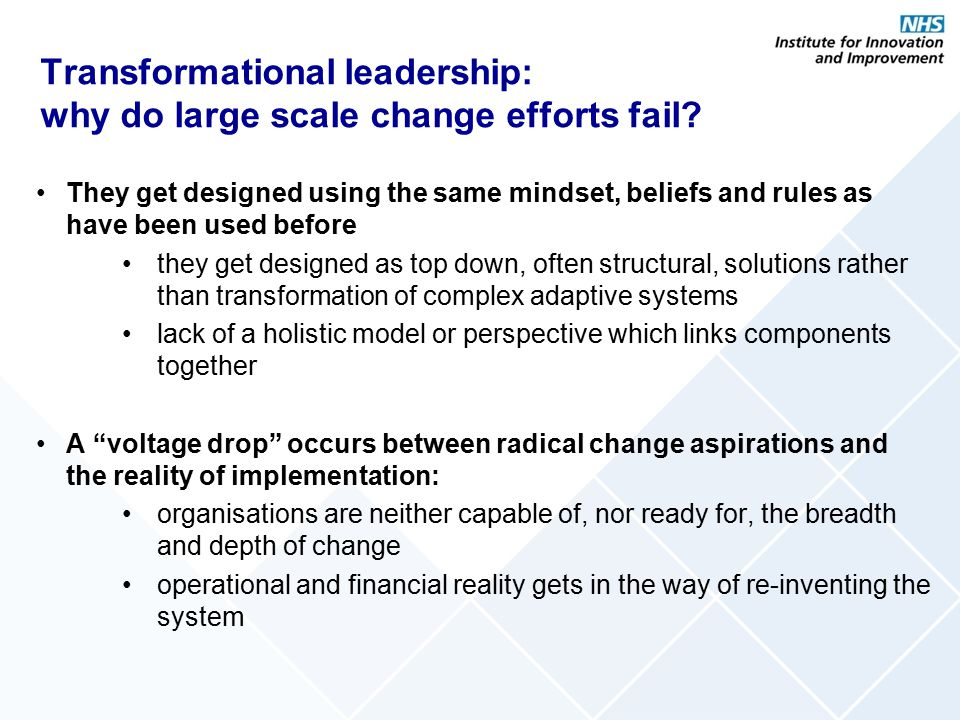 Transformational leadership: why do large scale change efforts fail
