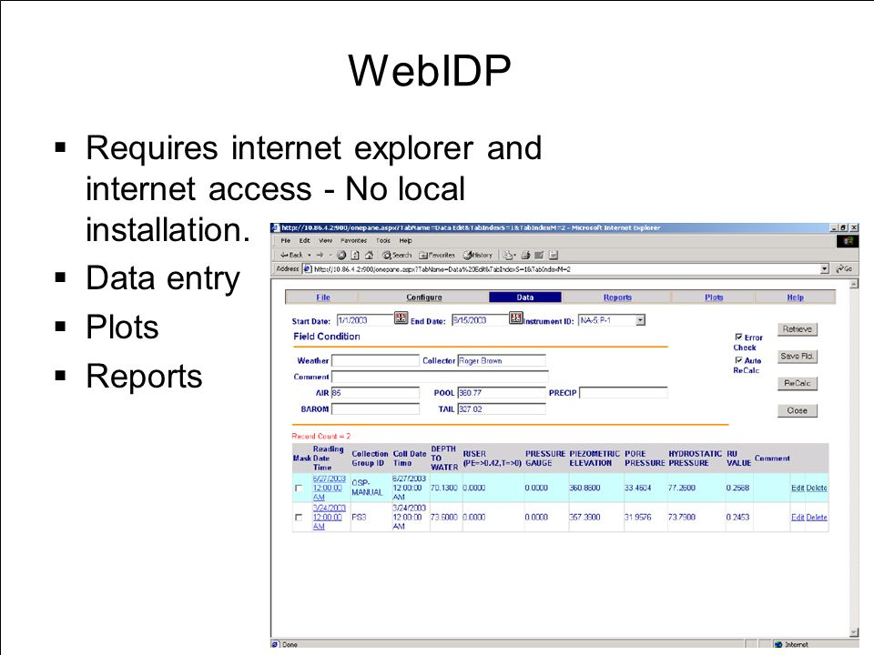 WebIDP Requires internet explorer and internet access - No local installation. Data entry. Plots.