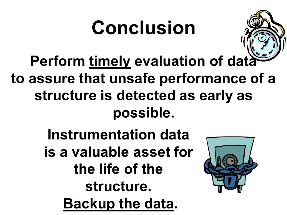 Perform timely evaluation of data