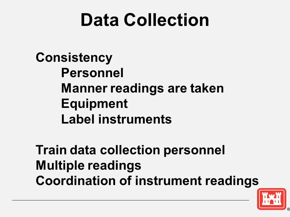 Data Collection Consistency Personnel Manner readings are taken