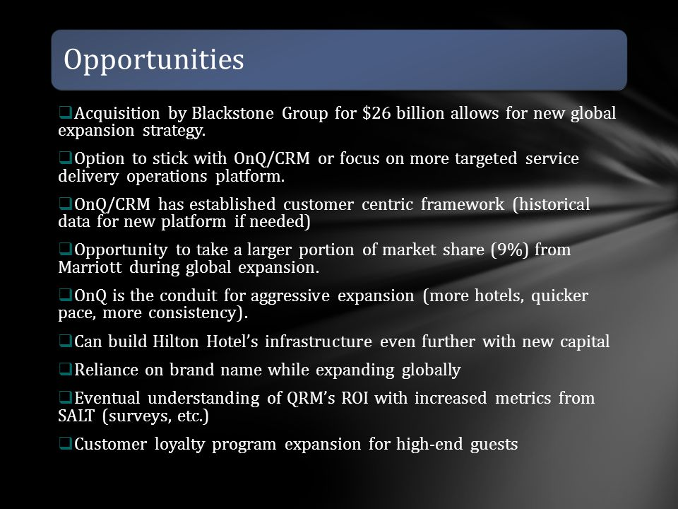 Opportunities Acquisition by Blackstone Group for $26 billion allows for new global expansion strategy.