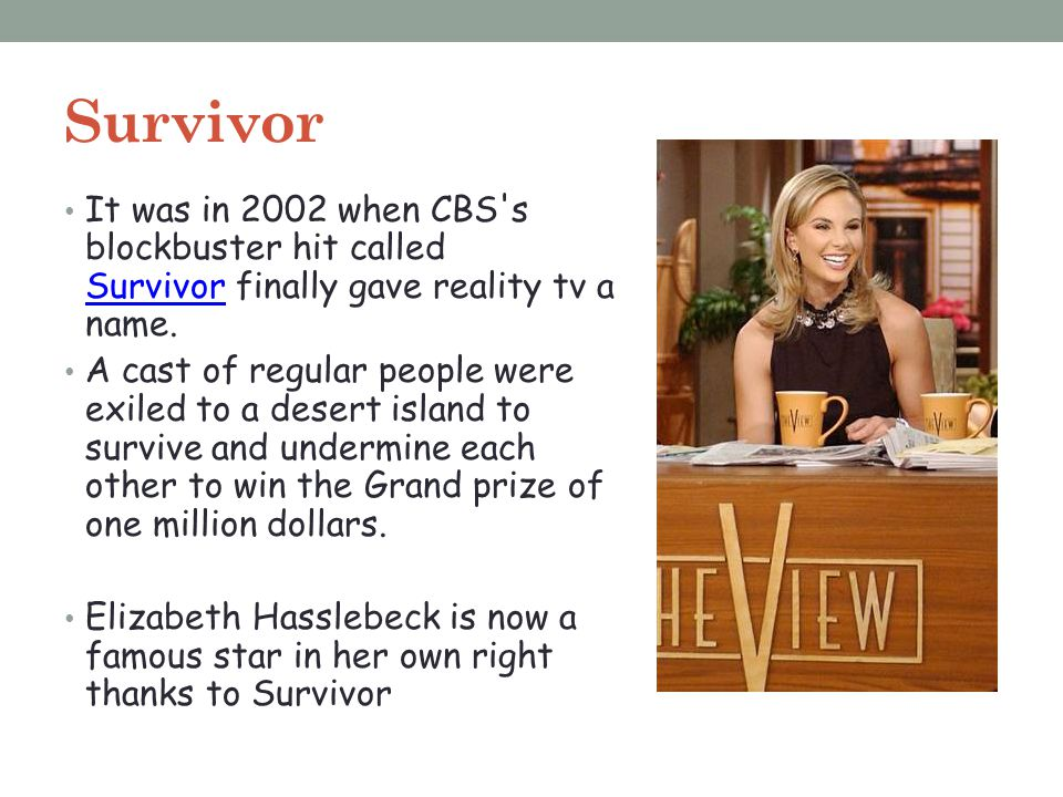 Survivor It was in 2002 when CBS s blockbuster hit called Survivor finally gave reality tv a name.