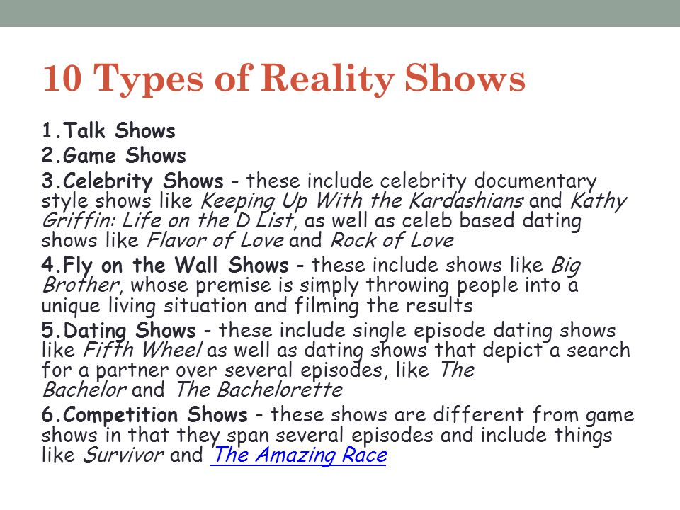 10 Types of Reality Shows 1.Talk Shows 2.Game Shows