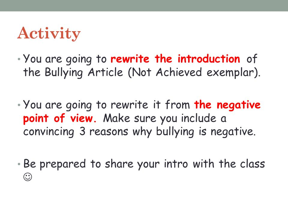 Activity You are going to rewrite the introduction of the Bullying Article (Not Achieved exemplar).