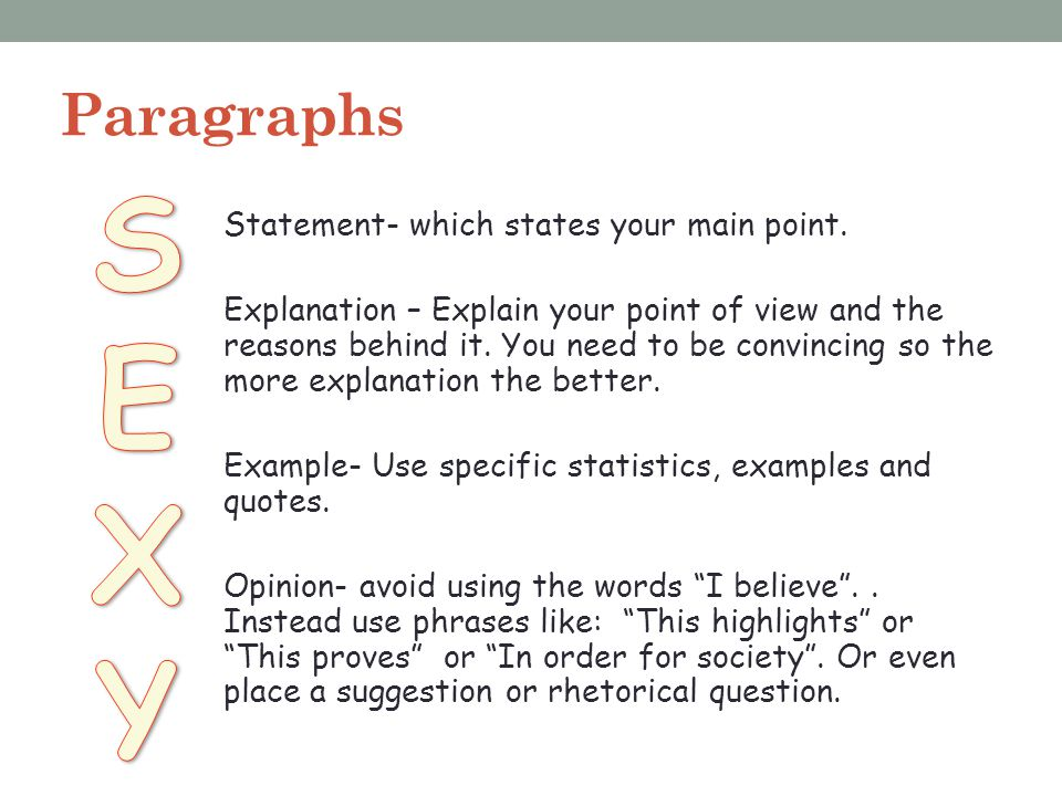 S E X Y Paragraphs Statement- which states your main point.