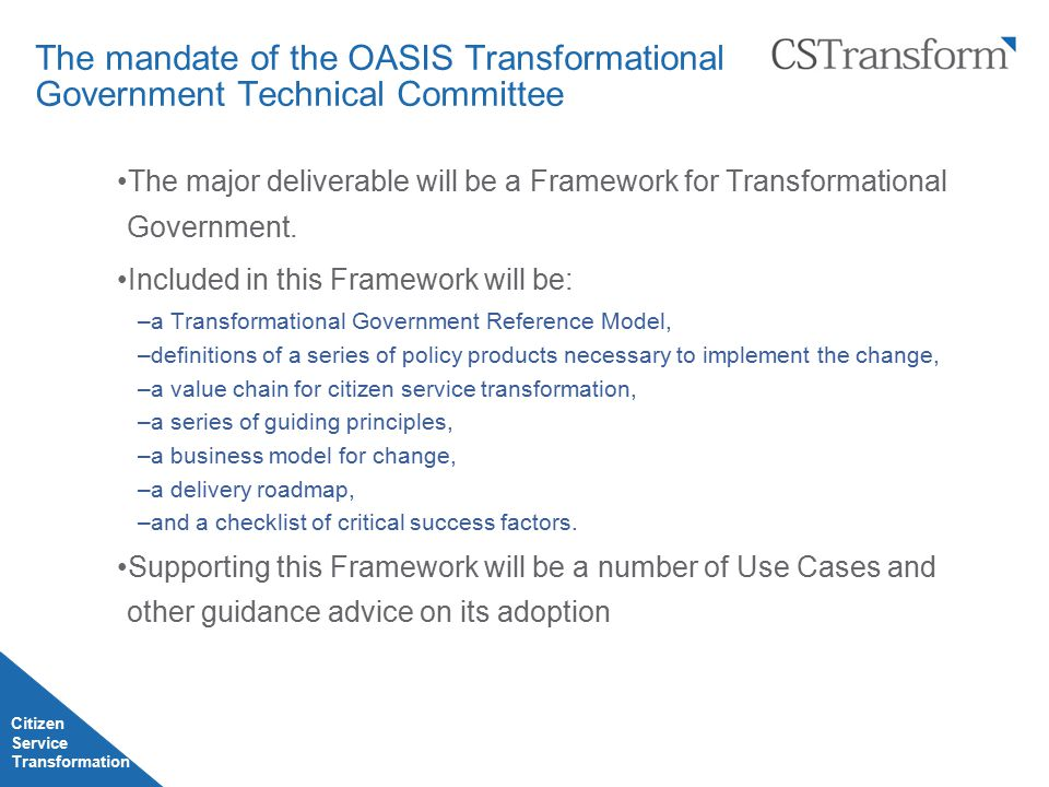 The mandate of the OASIS Transformational Government Technical Committee