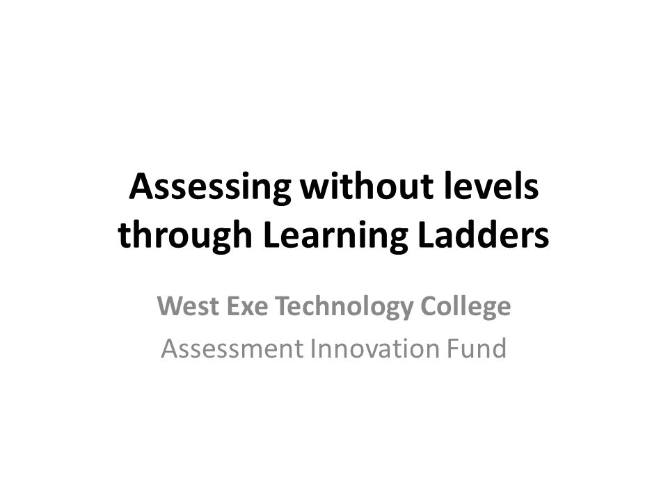 Assessing without levels through Learning Ladders