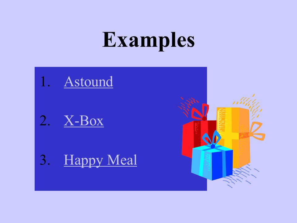 Examples Astound X-Box Happy Meal