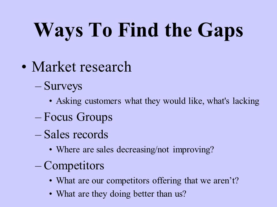 Ways To Find the Gaps Market research Surveys Focus Groups