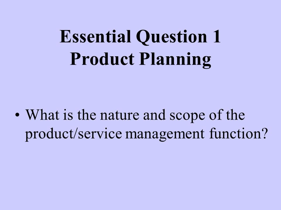 Essential Question 1 Product Planning