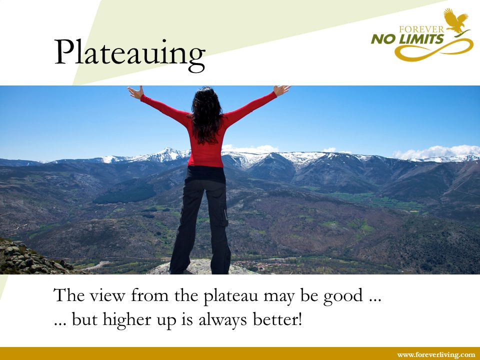 Plateauing The view from the plateau may be good ...