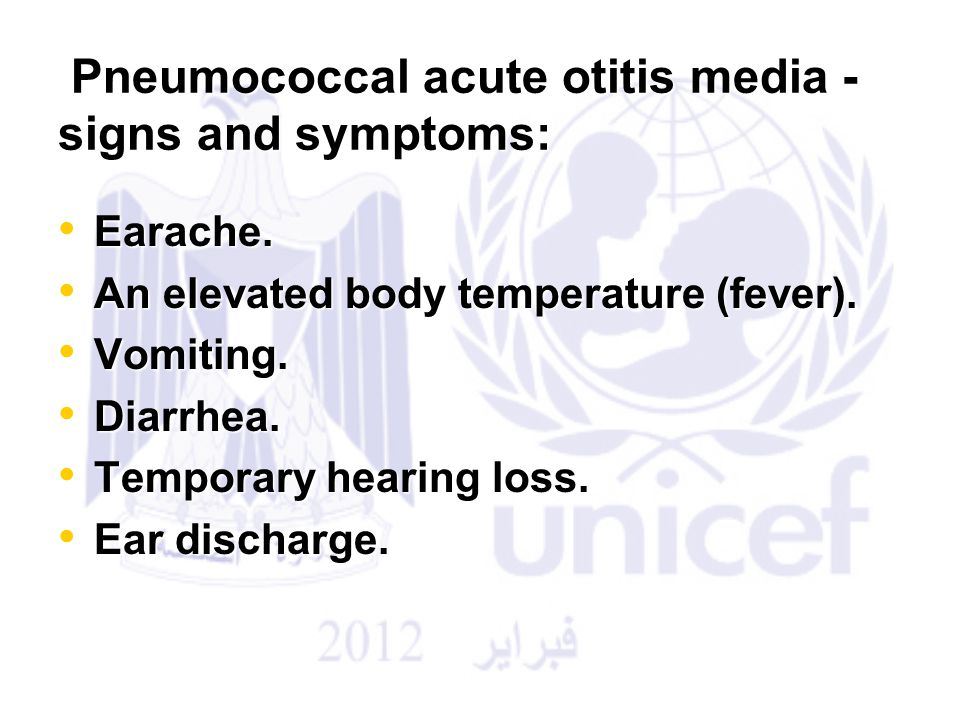 Pneumococcal acute otitis media - signs and symptoms: