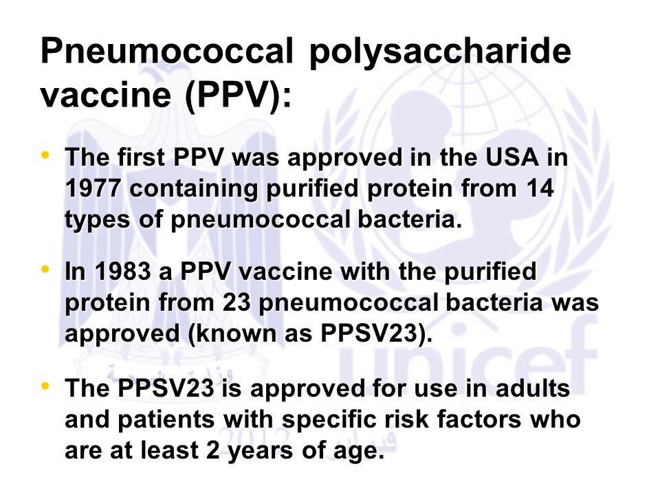 Pneumococcal polysaccharide vaccine (PPV):