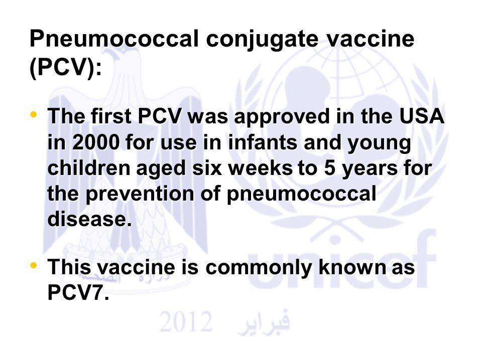 Pneumococcal conjugate vaccine (PCV):