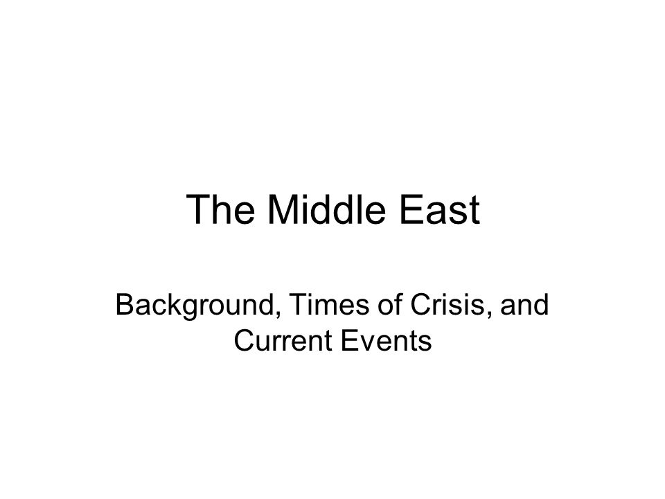 Background, Times of Crisis, and Current Events