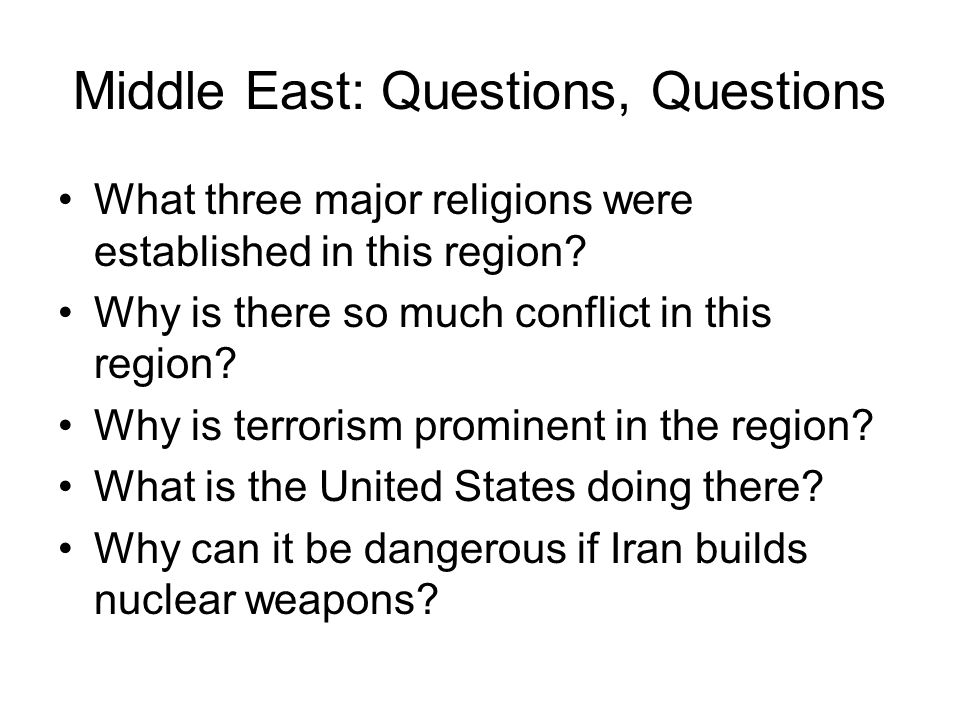 Middle East: Questions, Questions
