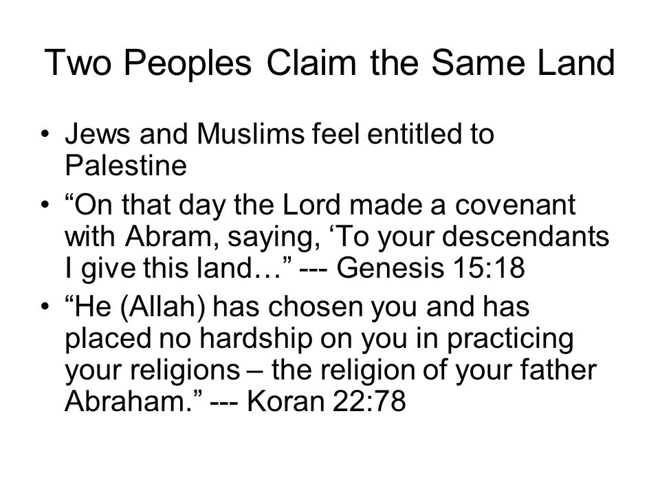 Two Peoples Claim the Same Land