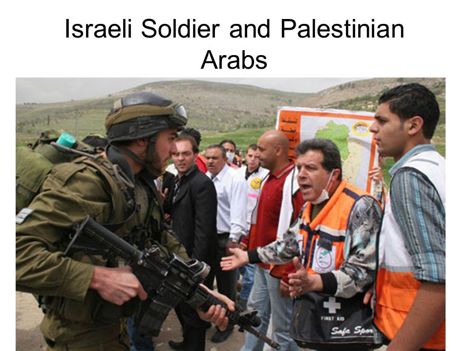 Israeli Soldier and Palestinian Arabs