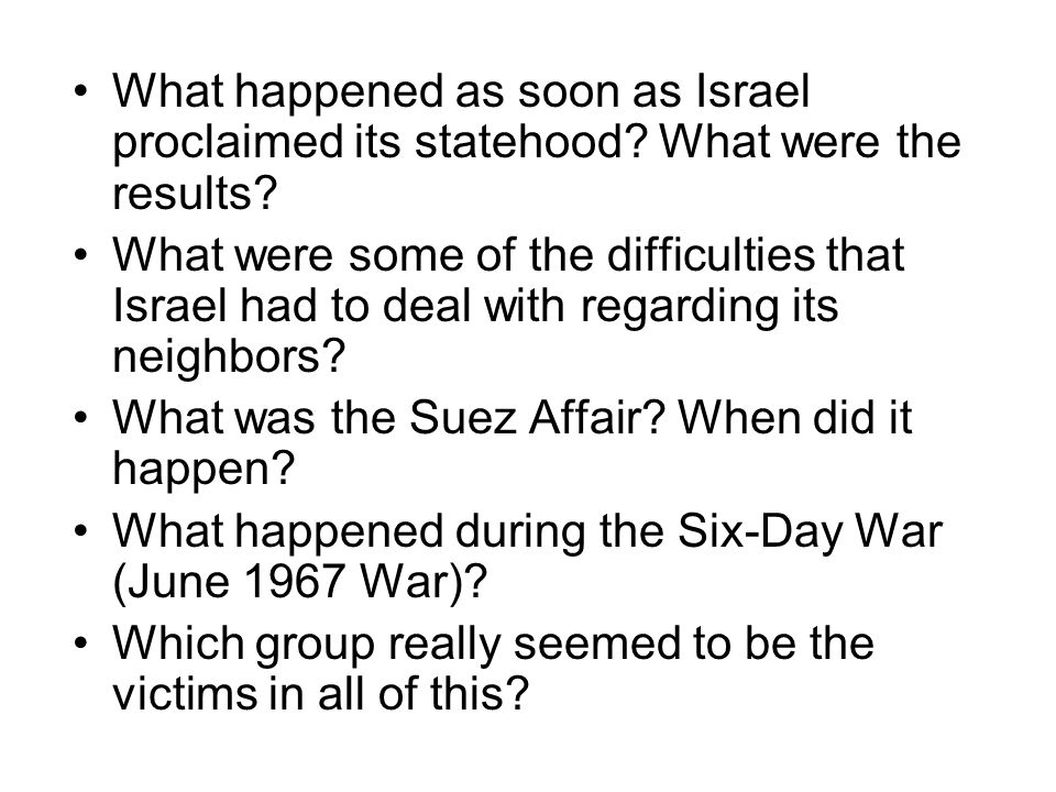 What happened as soon as Israel proclaimed its statehood