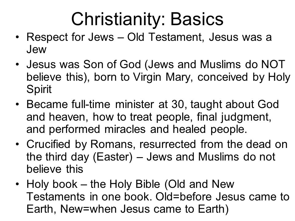Christianity: Basics Respect for Jews – Old Testament, Jesus was a Jew