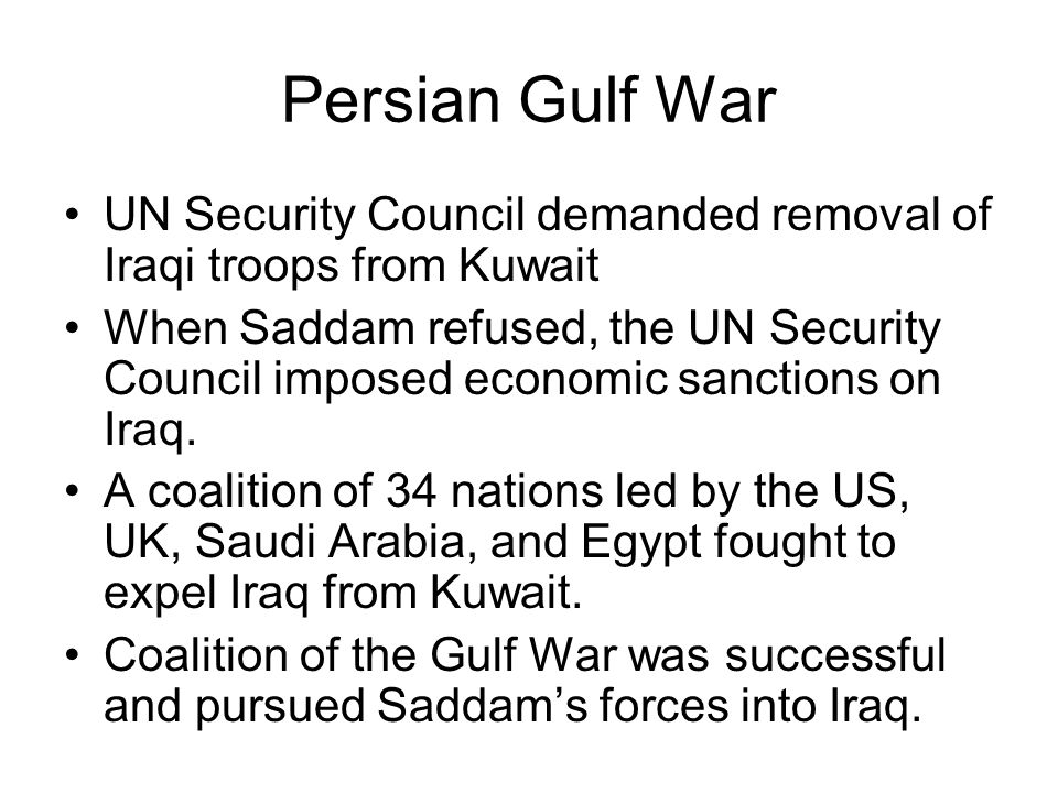 Persian Gulf War UN Security Council demanded removal of Iraqi troops from Kuwait.