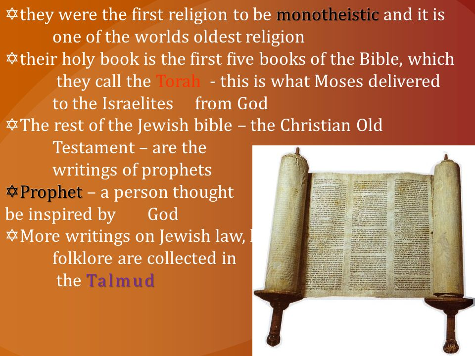 they were the first religion to be monotheistic and it is
