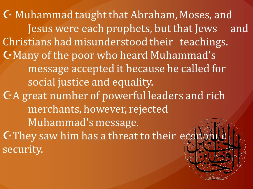 Muhammad taught that Abraham, Moses, and