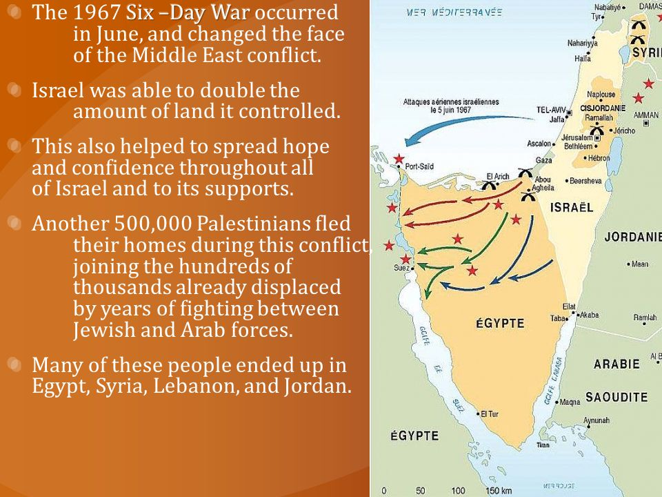 The 1967 Six –Day War occurred. in June, and changed the face
