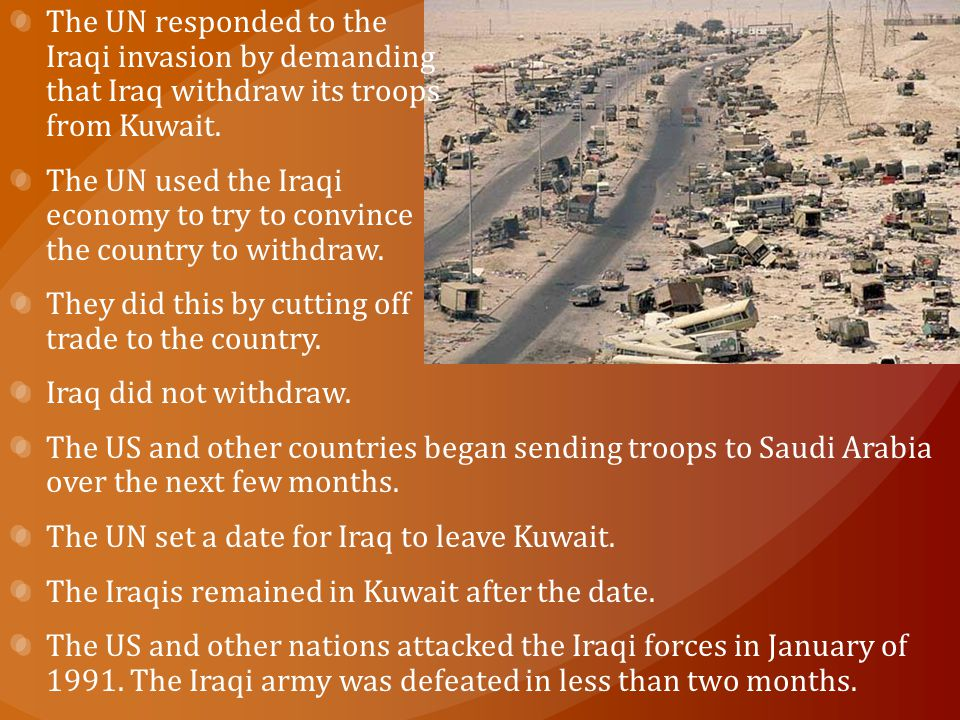 The UN responded to the. Iraqi invasion by demanding