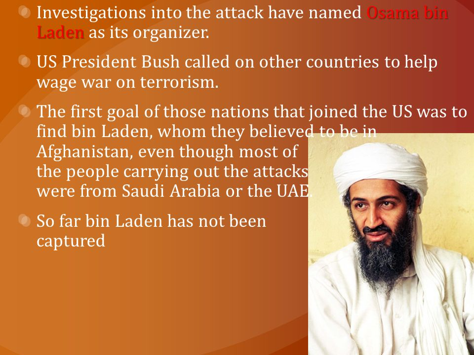 Investigations into the attack have named Osama bin Laden as its organizer.